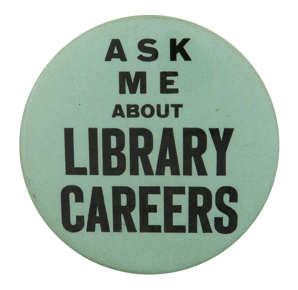 ask me about library careers busy beaver button museum ask me about library careers ask me button museum
