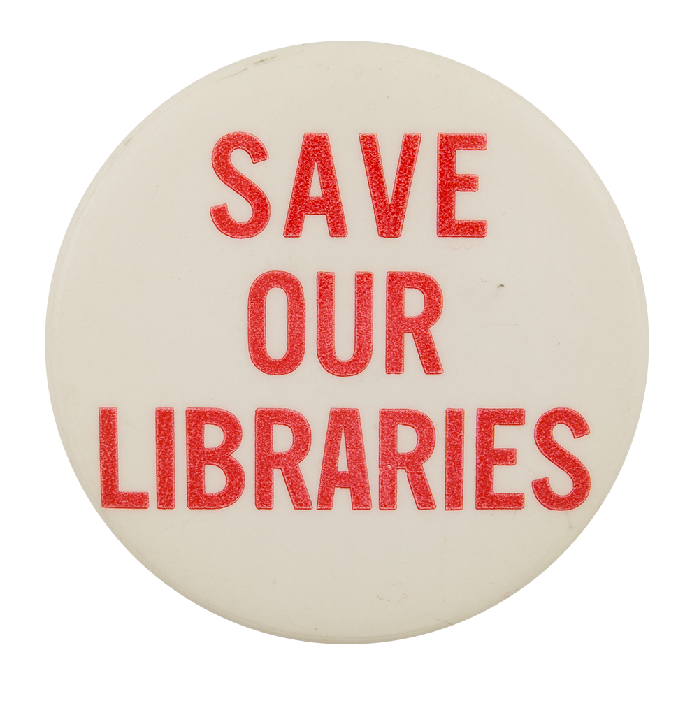 Save Our Libraries Cause Button Museum