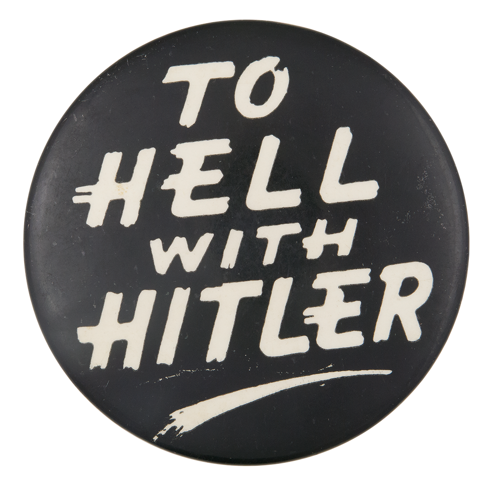 To Hell With Hitler Cause Button Museum