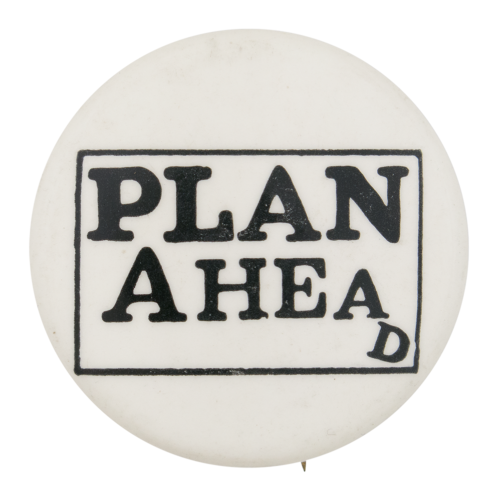 Plan Ahead Humorous Button Museum