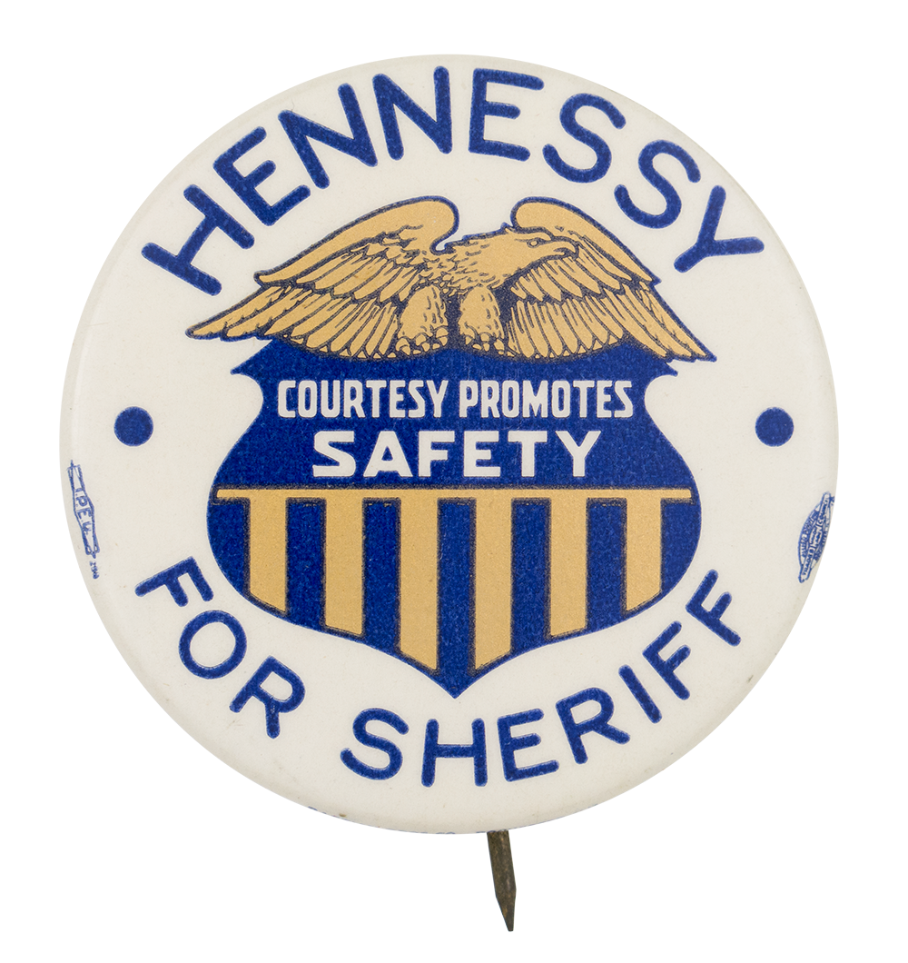 Hennessy for Sheriff Political Button Museum