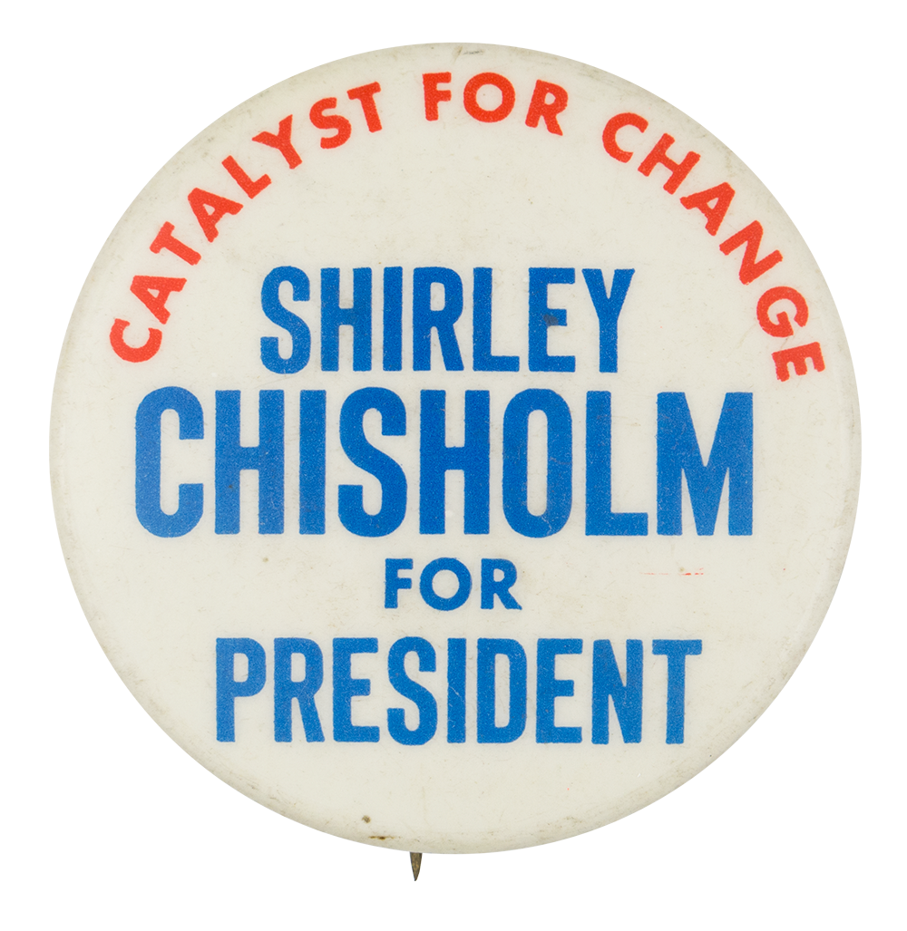 Shirley Chisholm for President Political Button Museum