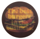 The Best Burgers Advertising Button Museum