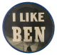 I Like Ben Political Button Museum