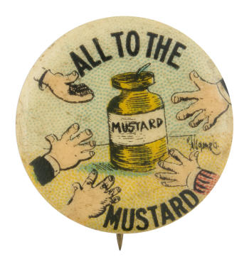 All To The Mustard Advertising Button Museum