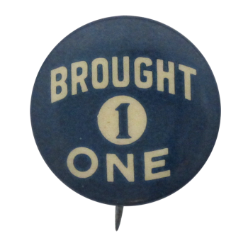 Brought One Advertising Button Museum