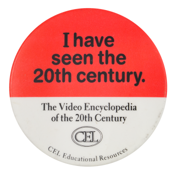 I Have Seen the 20th Century Advertising Button Musueum