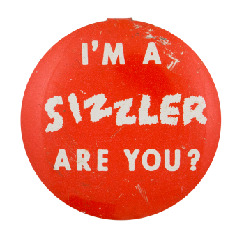 I'm A Sizzler Advertising Button Museum