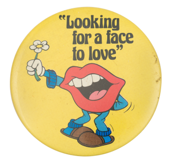 Looking For A Face To Love Social Lubricators Button Museum
