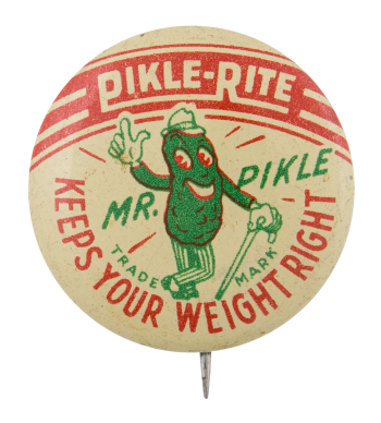 Pikle-Rite Keeps Your Weight Right Advertising Button Museum