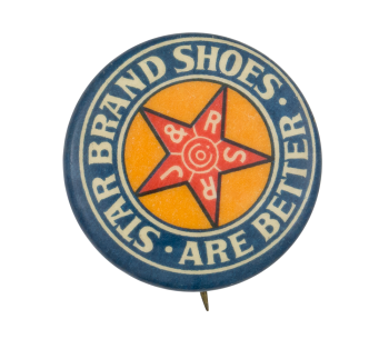 Star Brand Shoes are Better Advertising Button Museum