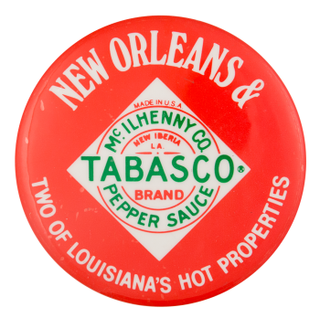 New Orleans and Tabasco Advertising Button Museum