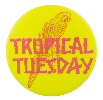 Tropical Tuesday Events Button Museum