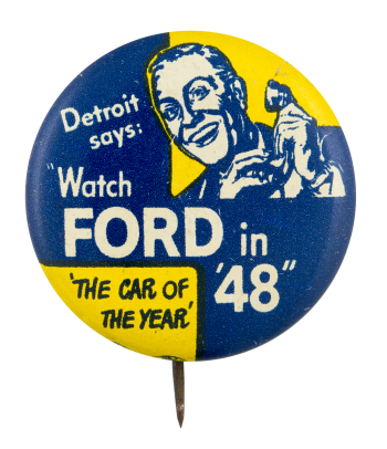 Watch Ford in '48 Advertising Button Museum