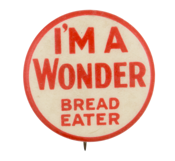 Wonder Bread Eater Advertising Button Museum