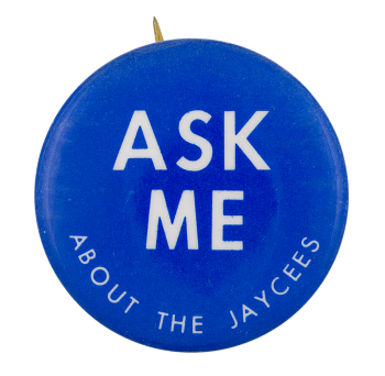 Ask Me About the Jaycees Ask Me Button Museum