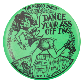 Dance Your Ass Off Event Art Button Museum