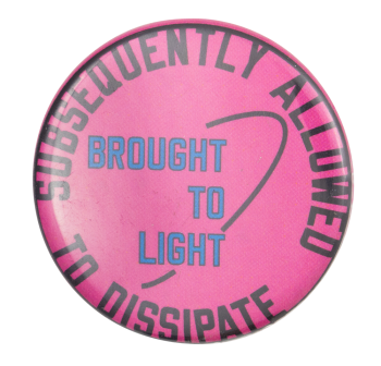 Lawrence Weiner Susequently Allowed To Dissipate Art Button Museum