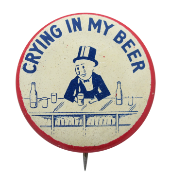 Crying in My Beer Beer Button Museum