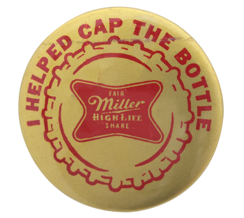 Miller High Life Cap the Bottle Beer Button Museum
