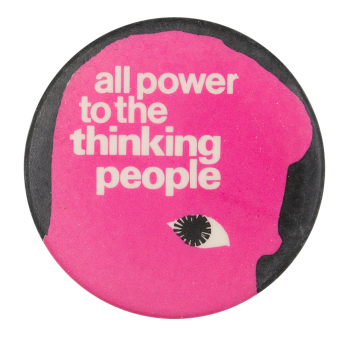 All Power to the Thinking People Cause Button Museum