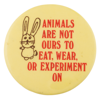 Animals are not Ours to Eat Cause Button Museum
