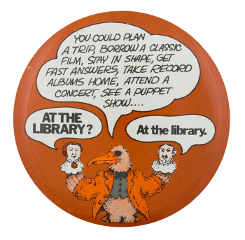 At the Library Cause Button Museum