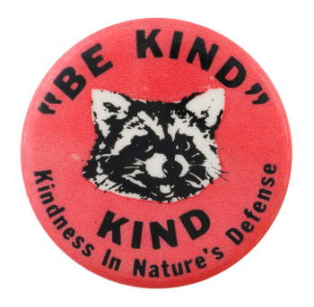 Be Kind Cause Button Museum