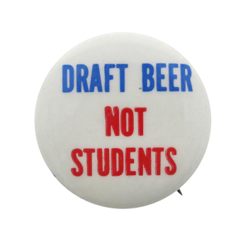 Beer Not Students Cause Button Museum