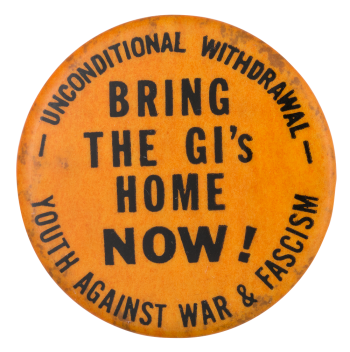 Bring the GI's Home Now! Cause Button Museum