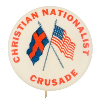Christian Nationalist Crusade Cause Button Museum
