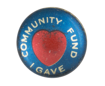Community Fund I Gave Cause Button Museum
