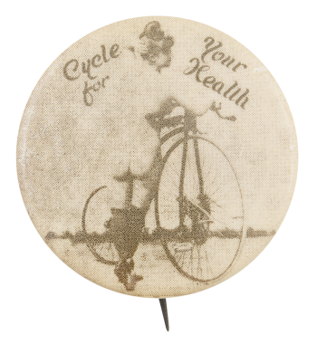 Cycle For Your Health Cause Button Museum