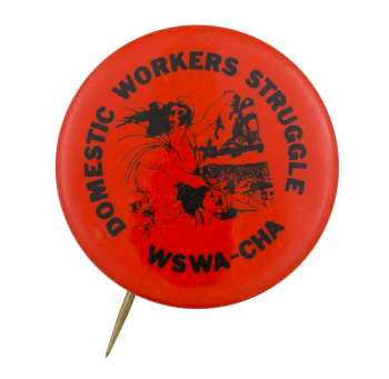 Domestic Workers Struggle Cause Button Museum