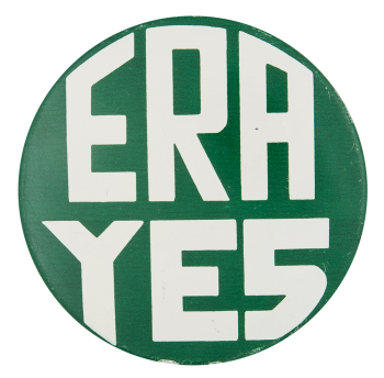 ERA Yes Cause Button Museum