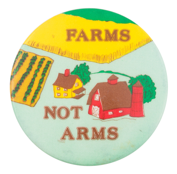 Farms Not Arms Cause Button Museum