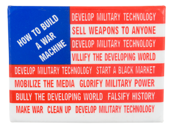 How to Build a War Machine Cause Button Museum