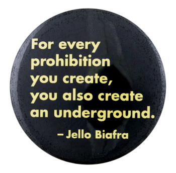 Jello Biafra Underground Quote Cause Button Museum