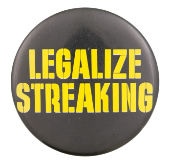 Legalize Streaking Cause Button Museum