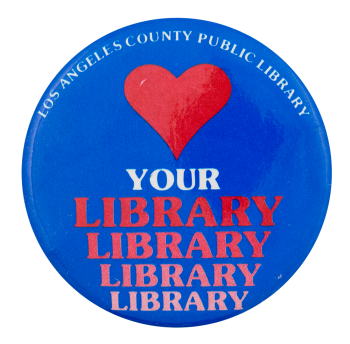 Love Your Library Cause Button Museum