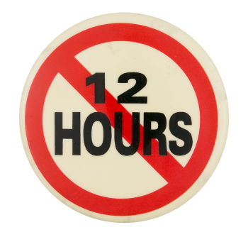 No 12 Hours Cause Button Museum