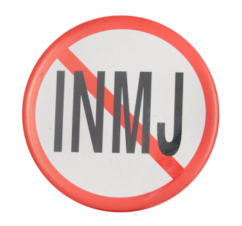 No INMJ Cause Button Museum