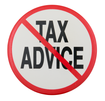 No Tax Advice Cause Button Museum