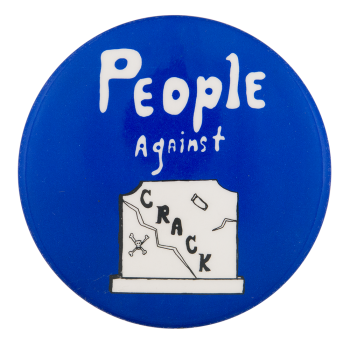 People Against Crack Cause Button Museum