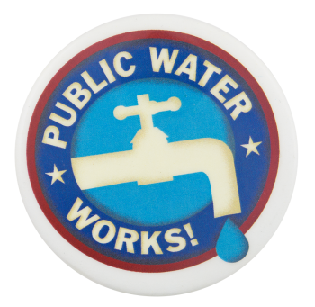 Public Water Works Cause Button Museum