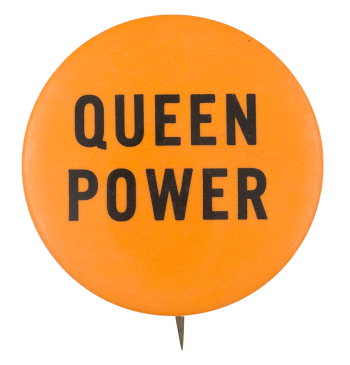 Queen Power Cause Button Museum