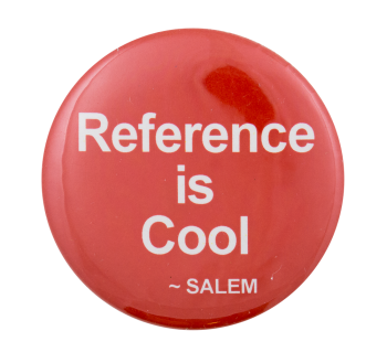 Reference is Cool Cause Button Museum