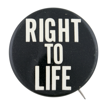 Right to Life Cause Button Museum