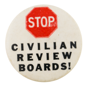 Stop Civilian Review Boards Cause Button Museum