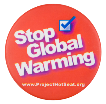 Stop Global Warming Cause Button Museum